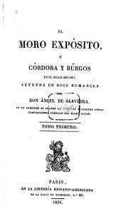 El moro expósito: ó Córdoba y Búrgos en el siglo décimo, leyenda en doce romances, Volumen 1