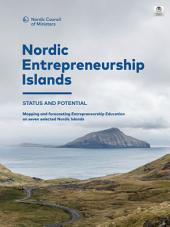 Nordic Entrepreneurship Islands: Status and potential Mapping and forecasting Entrepreneurship Education on seven selected Nordic Islands