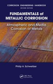 Fundamentals of Metallic Corrosion: Atmospheric and Media Corrosion of Metals