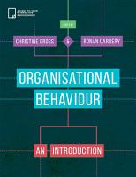 Organisational Behaviour  Introducing Organizational Behaviour  Michelle Hammond   2  Personality  Jill Pearson   3  Perception  Jennifer Hennessey   4  Work Related Attitudes and Values  Ultan Sherman   5  Motivation and Stress in the Workplace  Collette Darcy   6  Emotions and the Workplace  Deirdre O Shea   7  Groups and Teams in the Workplace  Christine Cross and Caroline Murphy   8  Leadership  Ronan Carbery   9  Power  Politics and Conflict at Work  Christine Cross and Lorraine Ryan   10  Communication in the Workplace  Vivienne Byers   11  Organizational Structure  Paul McGrath   12  Understanding Organizational Culture  Jean McCarthy and Caroline Murphy   13  Managing Organizational Change  Grainne Kelly PDF