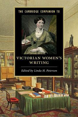 The Cambridge Companion to Victorian Women s Writing PDF