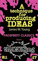 A Technique for Producing Ideas  thINKing Classics  PDF