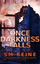Once Darkness Falls: An Urban Fantasy Mystery