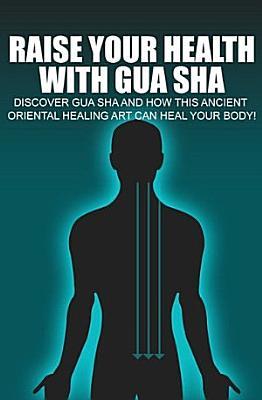 Raise Your Health With Gua Sha PDF