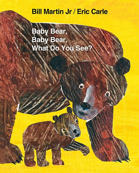 Baby Bear  Baby Bear  What Do You See