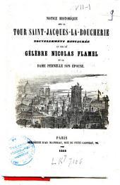 Notice historique sur la tour Saint-Jacques-la-Boucherie nouvellement restaurée et sur le célèbre Nicolas Flamel et la dame Pernelle son épouse