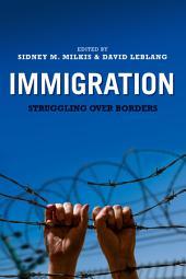 Immigration: Struggling over Borders