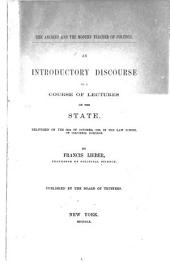 An introductory Discourse to a course of lectures on the State: The ancient and the modern Teacher of Politics. Delivered on the 10th of October, 1859, in the law school of Columbia college. By Francis Lieber Published by the board of trustees