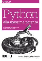 Python alla massima potenza: Programmazione pratica ad alte prestazioni
