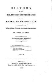 History of the Rise, Progress, and Termination of the American Revolution: Interspersed with Biographical, Political and Moral Observations, Volume 2