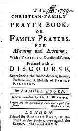 The Christian Family Prayer Book  Or  Family Prayers  For Morning And Evening     Recommended By Dr  I  Watts