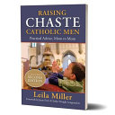 Raising Chaste Catholic Men