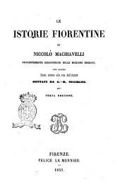 Le istorie fiorentine di Niccolò Machiavelli diligentemente riscontrate sulle migliori edizioni con alcuni cenni intorno alla vita dell'autore dettati da G. B. Niccolini