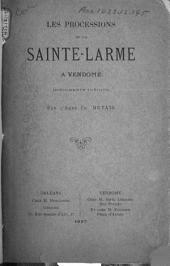 Les processions de la Sainte-Larme à Vendôme documents inédits
