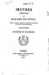 Oeuvres complètes de Madame de Souza revues, corrigées, augmentées ...: Eugénie et Mathilde [1811