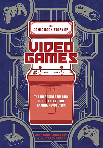 Download The Comic Book Story of Video Games Book