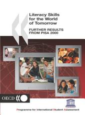 PISA Literacy Skills for the World of Tomorrow Further Results from PISA 2000: Further Results from PISA 2000