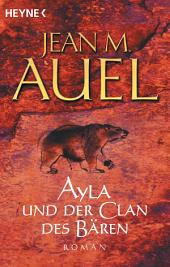 Ayla und der Clan des Bären: Ayla 1