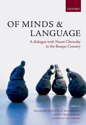 Of Minds and Language: A Dialogue with Noam Chomsky in the Basque Country