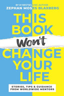 This Book Won't Change Your Life: Stories, Tips & Guidance From Worldwide Mentors