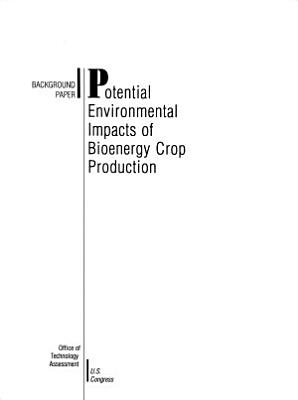 Potential Environmental Impacts of Bioenergy Crop Production