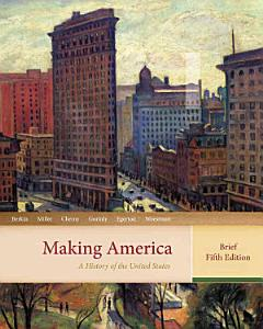 Making America  A History of the United States  Brief Book