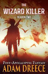 The Wizard Killer - Season Two: A Mondus Inferno Series