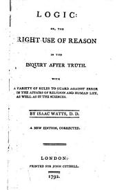 Logic: Or, the Right Use of Reason in the Inquiry After Truth. ... By Isaac Watts: Part 4