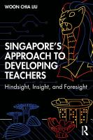 Singapore   s Approach to Developing Teachers PDF