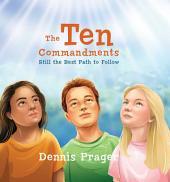 The Ten Commandments: Still the Best Path to Follow