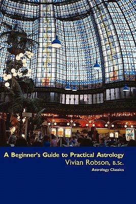 A Beginners Guide To Practical Astrology