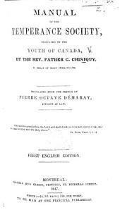Manuel ou règlement de la Société de tempérance. Manual of the Temperance Society ... Translated ... by Pierre Octave Démaray