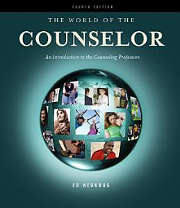 The World of the Counselor  An Introduction to the Counseling Profession Book