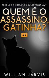 Quem é o Assassino, Gatinha?