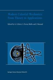 Modern Celestial Mechanics: From Theory to Applications: Proceedings of the Third Meeting on Celestical Mechanics — CELMEC III, held in Rome, Italy, 18–22 June, 2001