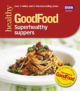 Good Food  Superhealthy Suppers Book