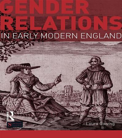 Gender Relations in Early Modern England PDF