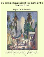Um conto portuguez: episodio da guerra civil: a Maria da Fonte