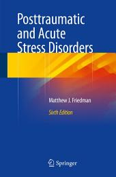 Posttraumatic and Acute Stress Disorders: Edition 6