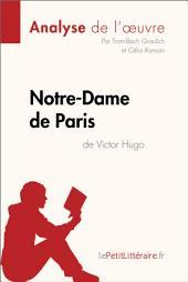 Notre-Dame de Paris de Victor Hugo (Analyse de l'oeuvre): Comprendre la littérature avec lePetitLittéraire.fr