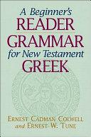 A Beginner s Reader Grammar for New Testament Greek
