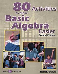 80 Activities to Make Basic Algebra Easier PDF