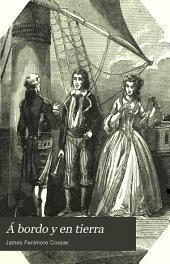 Á bordo y en tierra: novela marítima