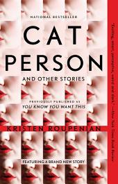 "You Know You Want This: ""Cat Person"" and Other Stories"