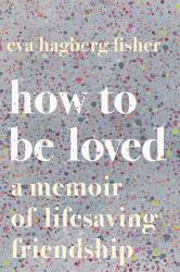 How to Be Loved PDF