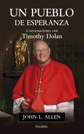Un pueblo de esperanza: Conversaciones con Timothy Dolan