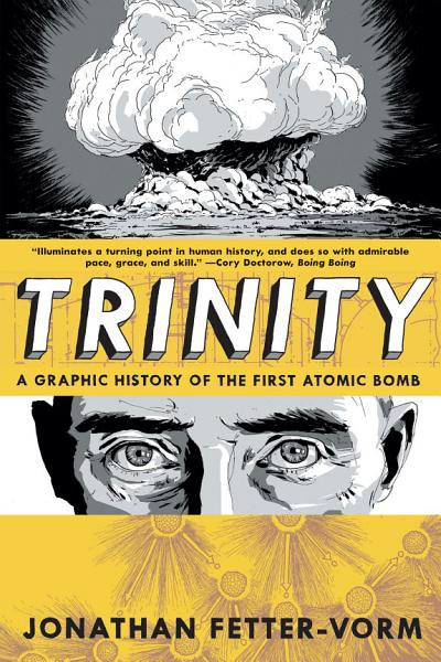 Download Trinity  A Graphic History of the First Atomic Bomb Book