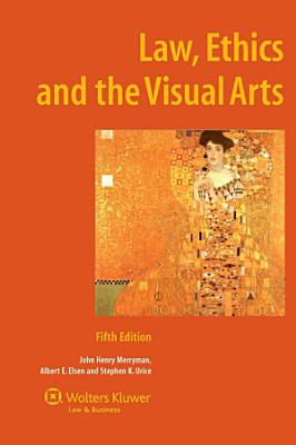 Law  Ethics  and the Visual Arts PDF