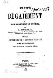 Traité du bégaiement et des moyens de le guérir: ouvrage contenant l'exposé de la méthode découverte par M. Jourdant pour guérir le vice de la parole