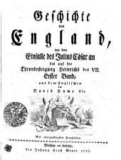 Geschichte von England, von dem Einfalle des Julius Cäsar an bis auf die Thronbesteigung Heinrichs des VII.: Erster Band, Band 1